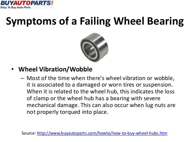 What are some symptoms of worn wheel bearings?