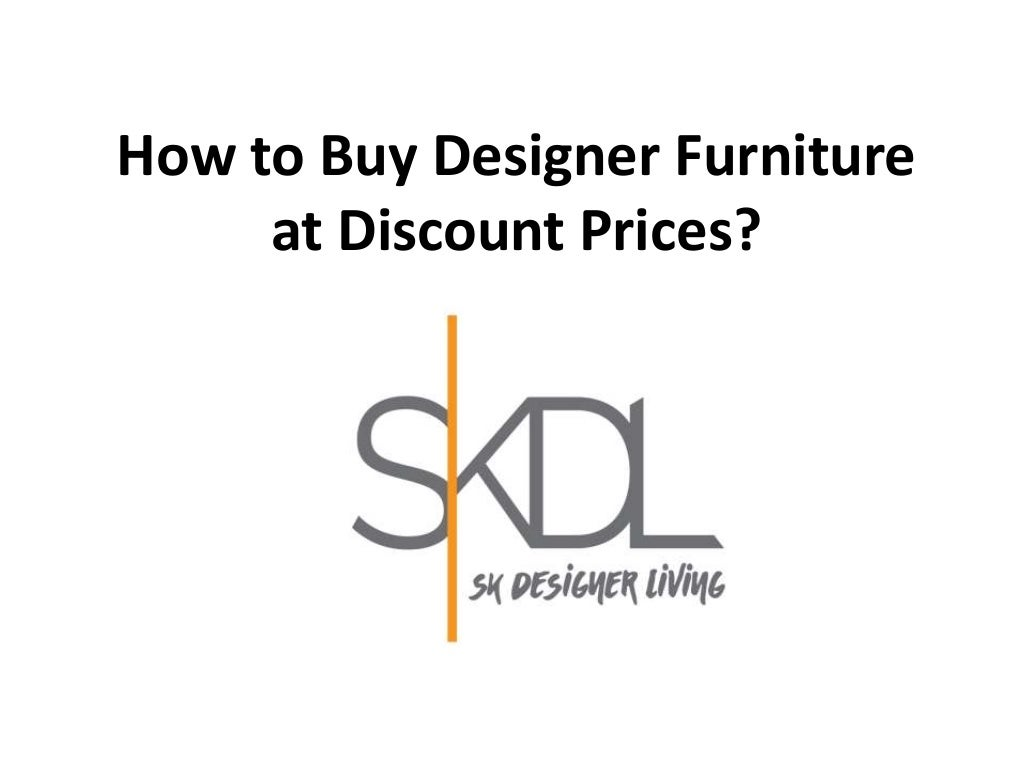 How to Buy Designer Furniture at Discount Prices?