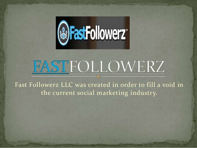 Fast Followerz LLC was created in order to fill a void in         the current social marketing industry.