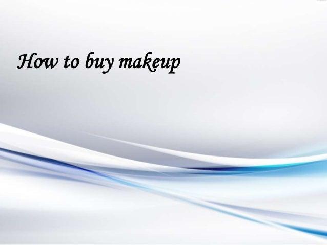 How to buy makeup