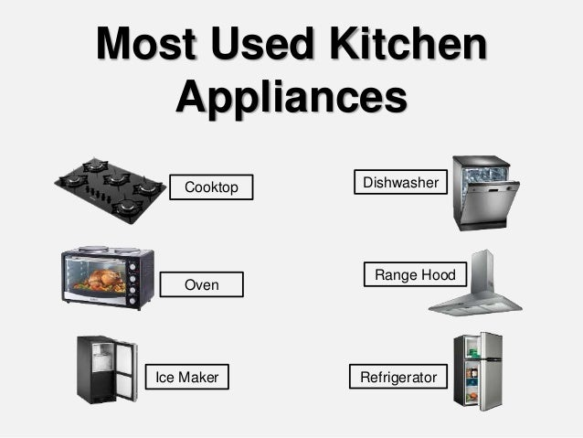 Most Used Kitchen Appliances Cooktop Oven Ice Maker Dishwasher Range Hood Refrigerator 2 Before Buying