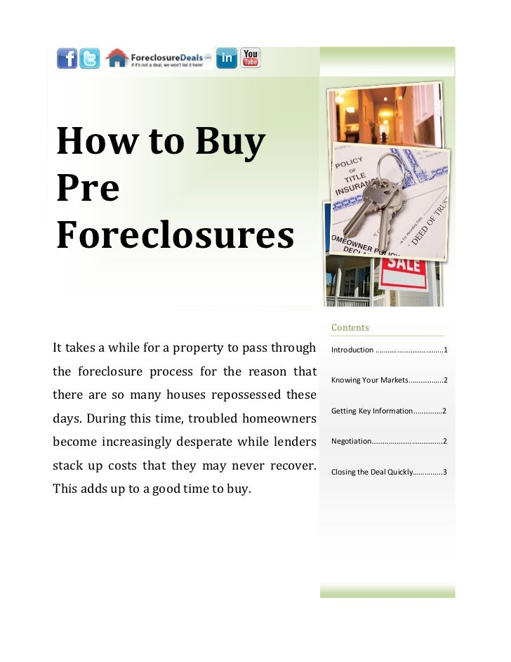 How to BuyPreForeclosures                                                  ContentsIt takes a while for a property to pass...