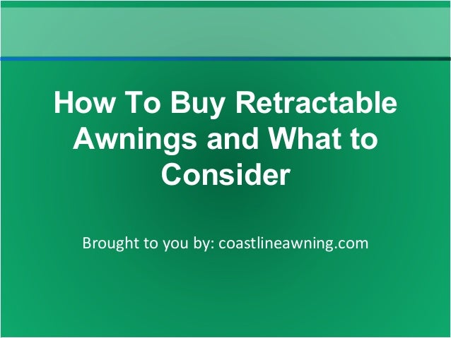 How to buy retractable awnings and what to consider