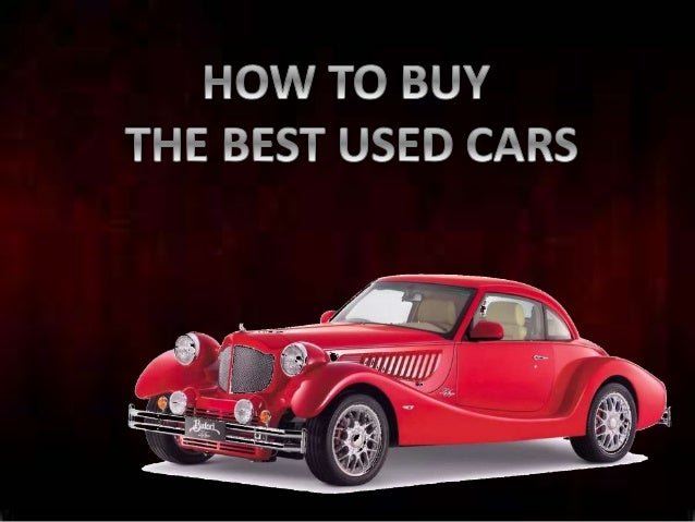 how to buy the best used cars. Black Bedroom Furniture Sets. Home Design Ideas