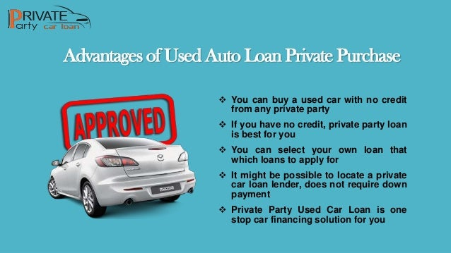 Used Car Loan >> Get Used Car Loan From Private Party With Plans Matching