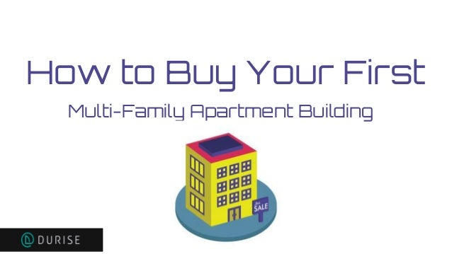 How to Buy Your First Multi-Family Apartment Building