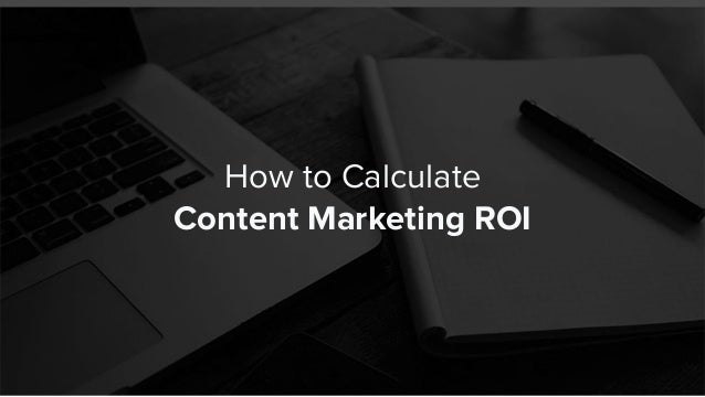 How to Calculate Content Marketing ROI