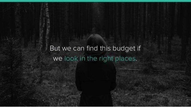 But we can find this budget if we look in the right places.
