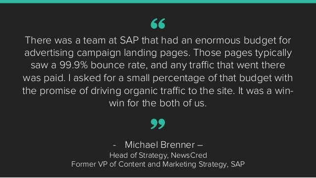 There was a team at SAP that had an enormous budget for advertising campaign landing pages. Those pages typically saw a 99...