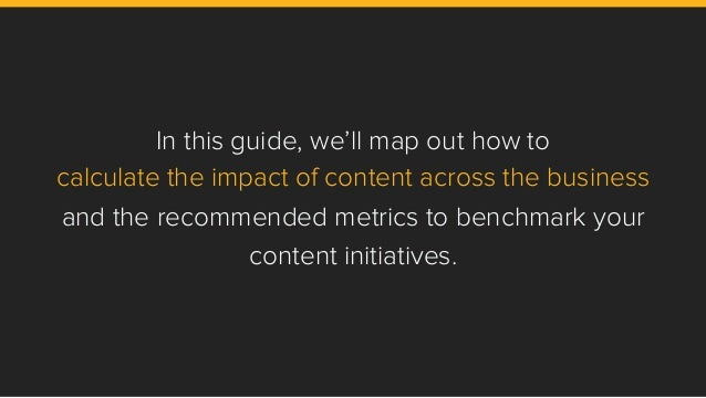 In this guide, we'll map out how to calculate the impact of content across the business and the recommended metrics to ben...