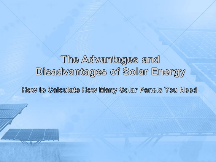 How to Calculate How Many    Solar Panels You Need•   Calculating how many solar panels are necessary to    power your hou...