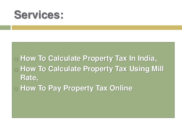 Services:  How To Calculate Property Tax In India,  How To Calculate Property Tax Using Mill Rate,  How To Pay Property...