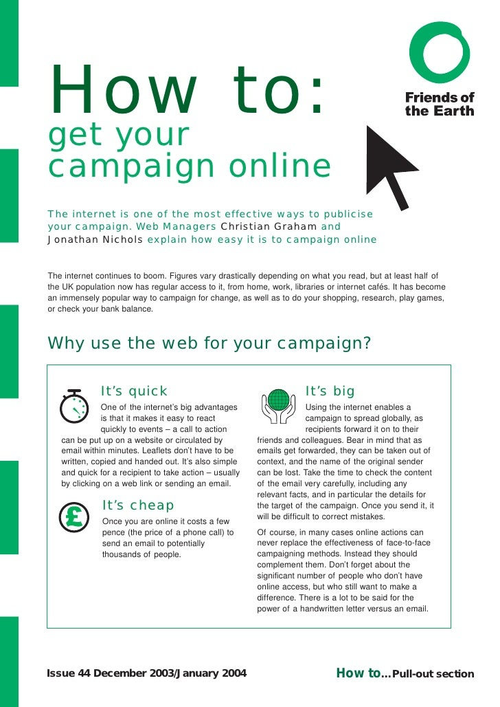 How to: get your campaign online The internet is one of the most effective ways to publicise your campaign. Web Managers C...