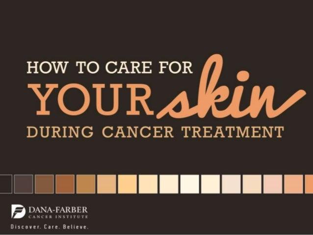 HOW TO CARE FOR  YOUR  DURING CANCER TREATMENT      IDUIIIIIIIIIIIII  g DANA-FARBER C A N C E R I N S T I T U '1' E  Di s ...