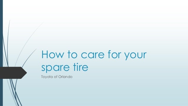 How to care for your spare tire Toyota of Orlando