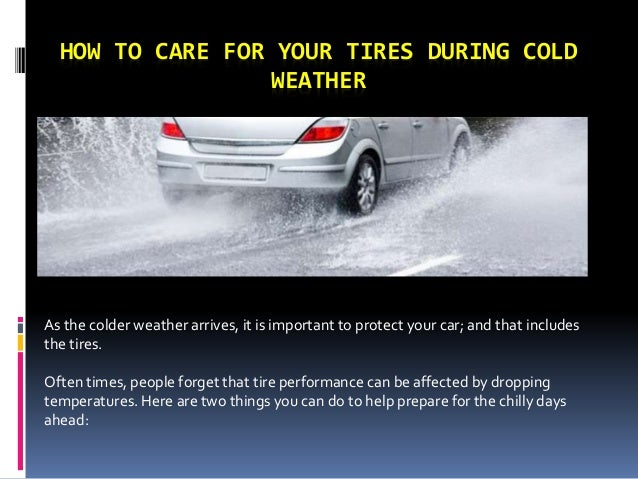 HOW TO CARE FOR YOUR TIRES DURING COLD WEATHER As the colder weather arrives, it is important to protect your car; and tha...