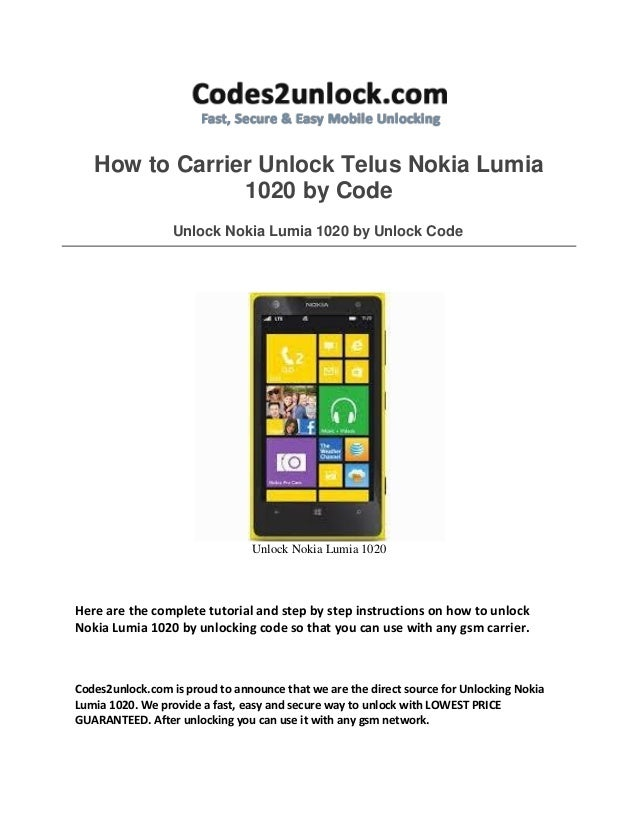 How to Carrier Unlock Telus Nokia Lumia 1020 by Code Unlock Nokia Lumia 1020 by Unlock Code Unlock Nokia Lumia 1020 Here a...