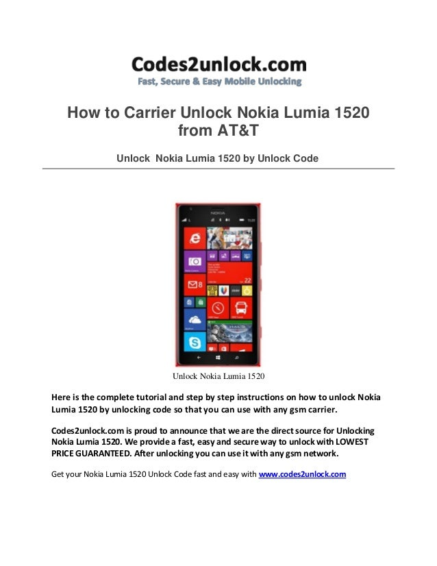 How to Carrier Unlock Nokia Lumia 1520 from AT&T Unlock Nokia Lumia 1520 by Unlock Code Unlock Nokia Lumia 1520 Here is th...