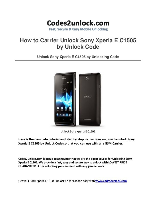 How to Carrier Unlock Sony Xperia E C1505 by Unlock Code Unlock Sony Xperia E C1505 by Unlocking Code Unlock Sony Xperia E...