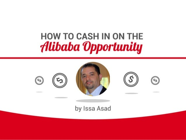 HOW TO CASH IN ON THE  fllibaba 'Opportunity     by lssa Asad