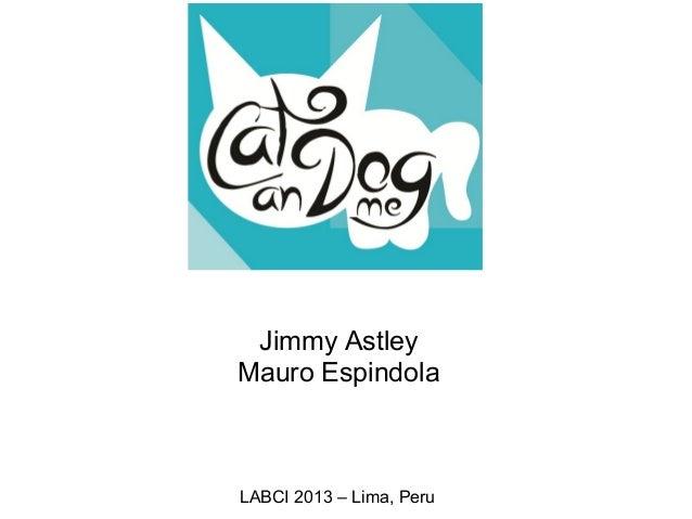 Jimmy Astley Mauro Espindola LABCI 2013 – Lima, Peru