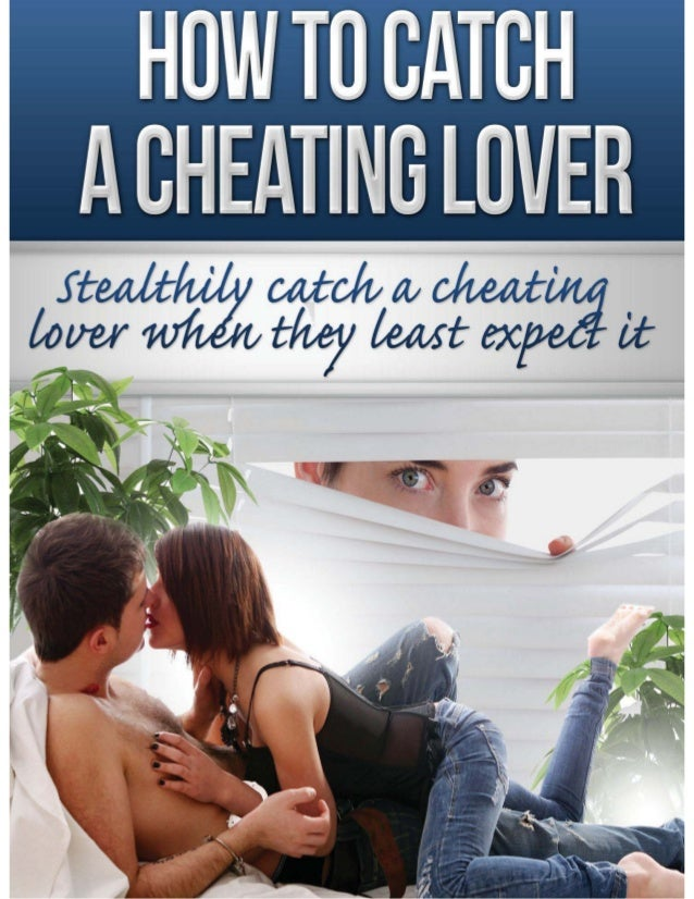 Do Catch A Girlfriend Cheating How You