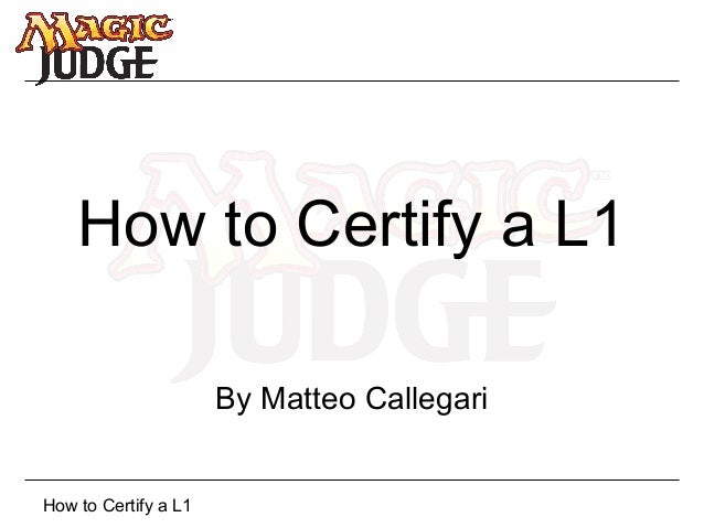 How to Certify a L1 By Matteo Callegari  How to Certify a L1