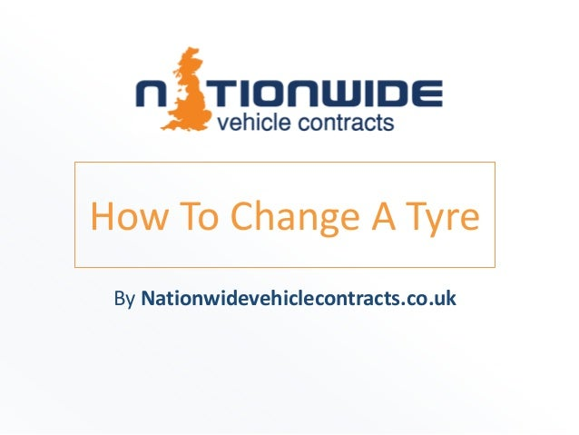 How To Change A Tyre By Nationwidevehiclecontracts.co.uk
