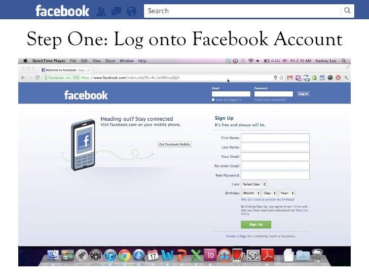 Step One: Log onto Facebook Account