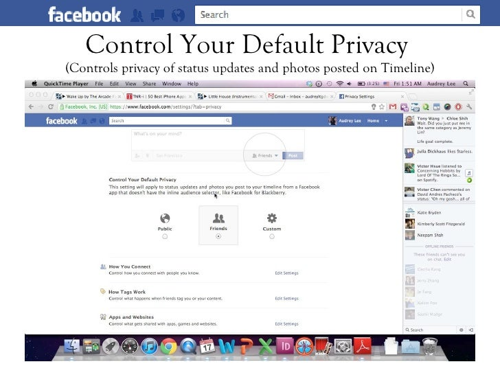 Control Your Default Privacy(Controls privacy of status updates and photos posted on Timeline)