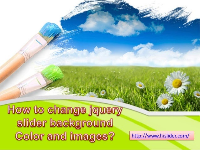 How to change jquery slider background color and images by using hi s…
