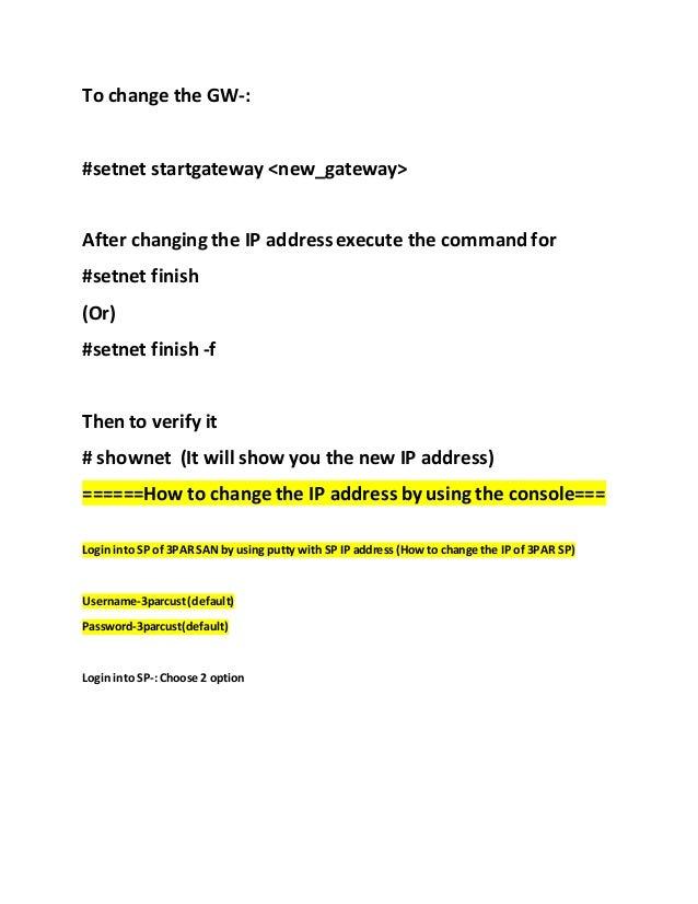 3PAR: HOW TO CHANGE THE IP ADDRESS OF HP 3PAR SAN Slide 2