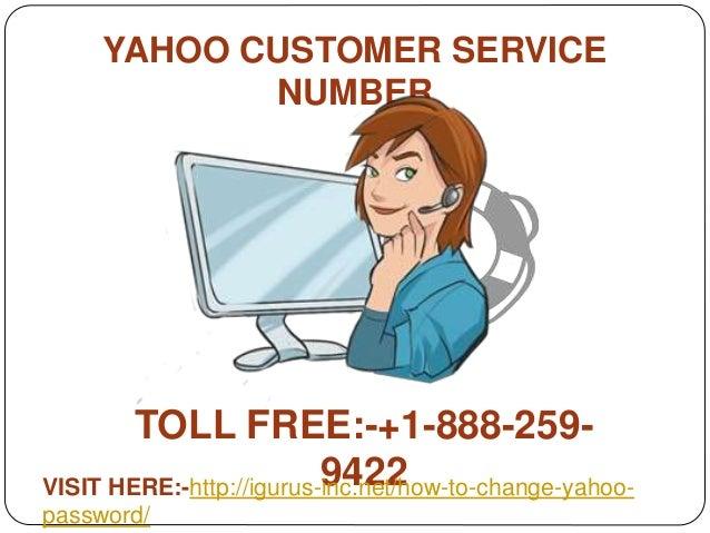 YAHOO CUSTOMER SERVICE NUMBER TOLL FREE:-+1-888-259- 9422VISIT HERE:-http://igurus-inc.net/how-to-change-yahoo- password/