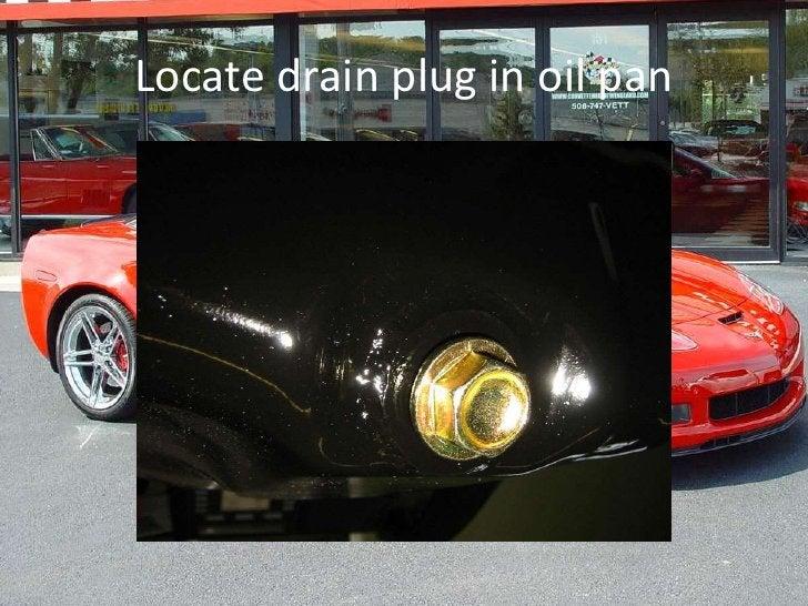 Locate drain plug in oil pan<br />