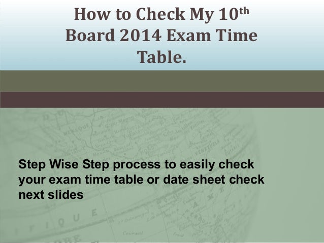 How to Check My 10th Board 2014 Exam Time Table.  Step Wise Step process to easily check your exam time table or date shee...