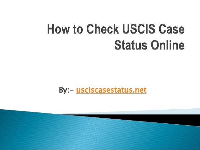 How to check uscis case status online