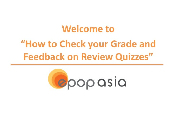 "Welcome to""How to Check your Grade and Feedback on Review Quizzes"""