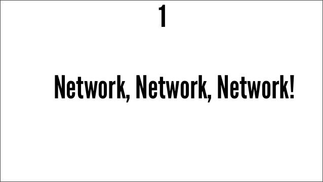 Network, Network, Network! 1