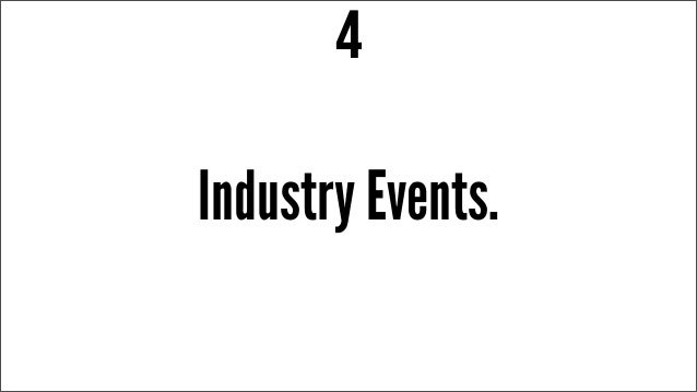 Industry Events. 4