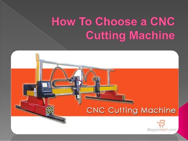  To select a CNC cutting machine more suitable, we must consider the following factors: the width of the cutting structur...