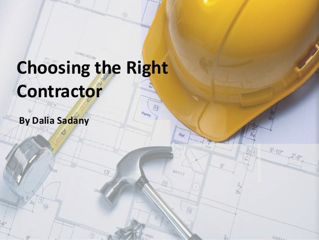 Choosing the RightContractorBy Dalia Sadany