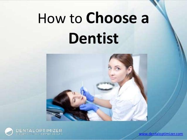 How to Choose a  Dentist  www.dentaloptimizer.com