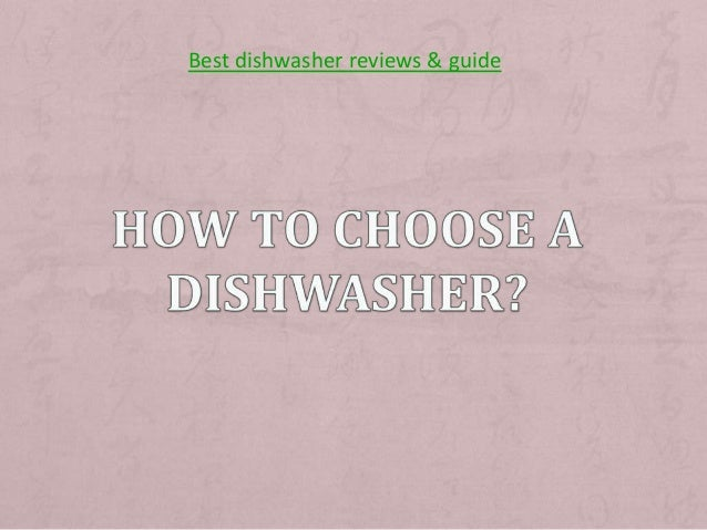 Best dishwasher reviews & guide