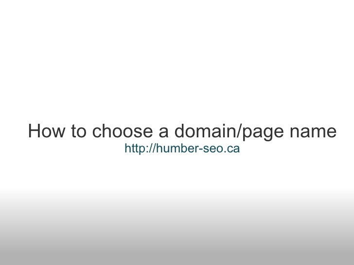 How to choose a domain/page name http://humber-seo.ca