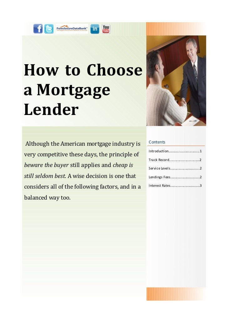 How to Choosea MortgageLenderAlthough the American mortgage industry is         Contents                                  ...