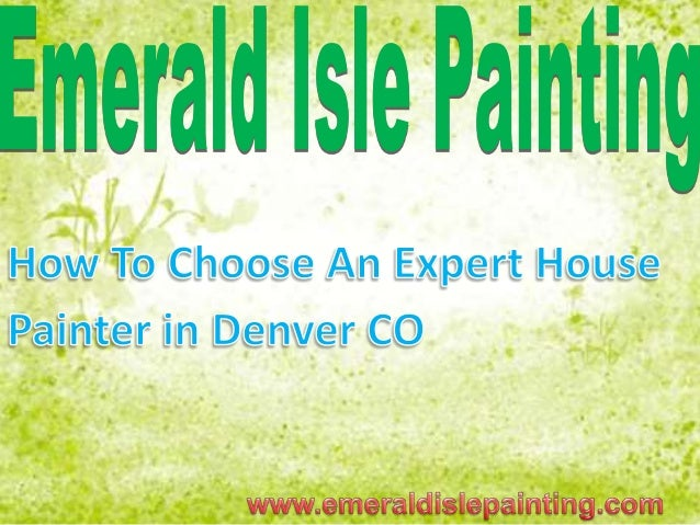 How To Choose An Expert House Painter in Denver CO Your home is one of your for the most part important savings so when it...