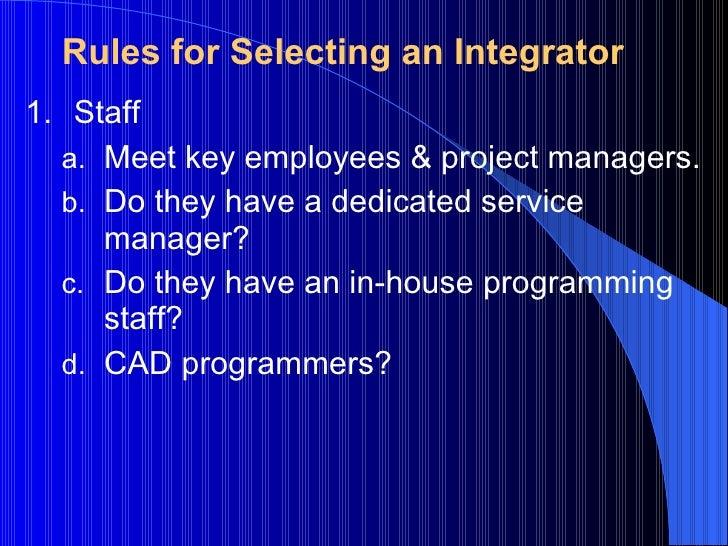 <ul><li>Staff </li></ul><ul><ul><li>Meet key employees & project managers. </li></ul></ul><ul><ul><li>Do they have a dedic...