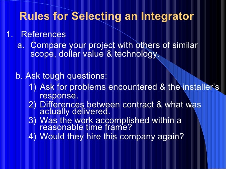 <ul><li>References </li></ul><ul><ul><li>Compare your project with others of similar scope, dollar value & technology. </l...