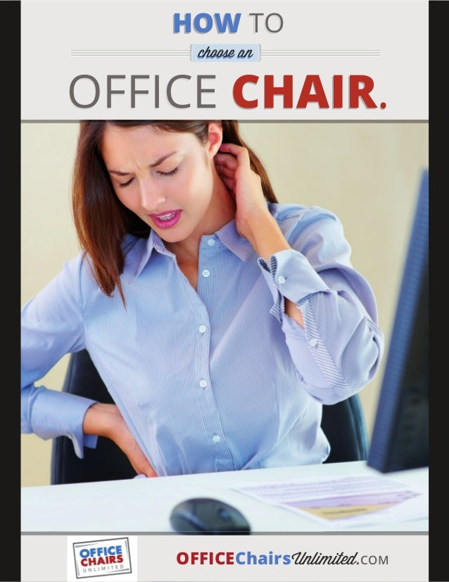 hoW TO      choose anOFFICE chair.    oFFicechairsUnlimited.COM