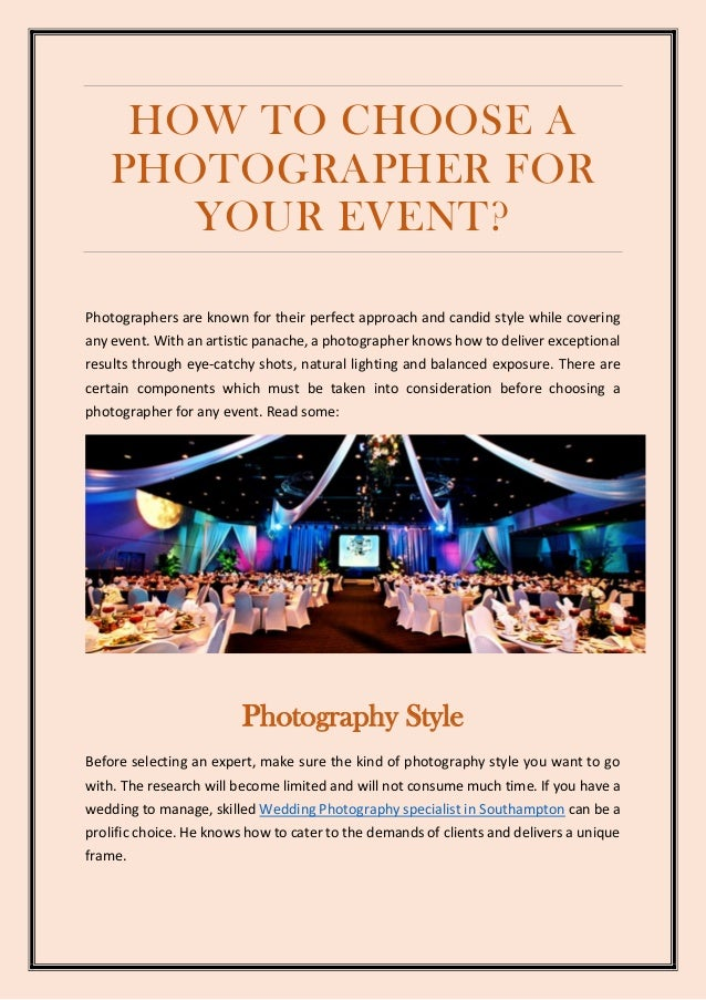 HOW TO CHOOSE A PHOTOGRAPHER FOR YOUR EVENT? Photographers are known for their perfect approach and candid style while cov...